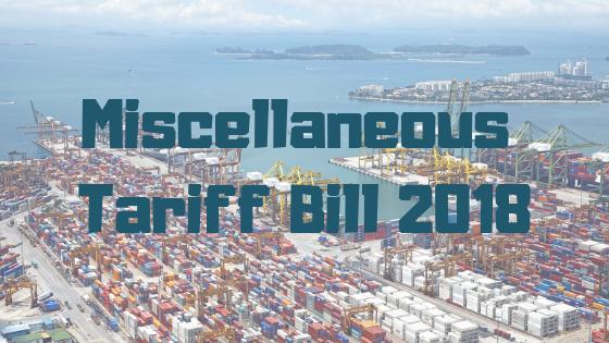 Miscellaneous Tariff Bill ACT 2018